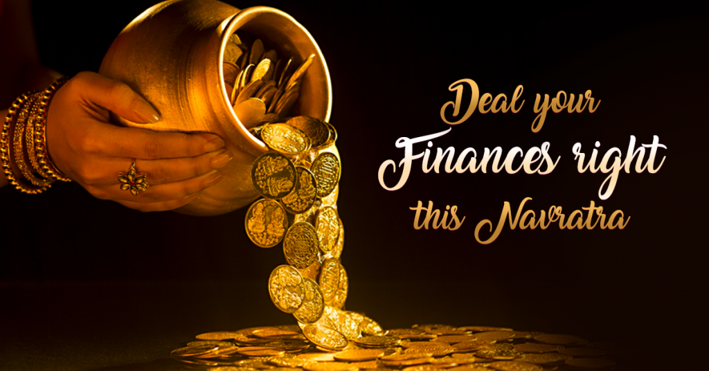 Deal Your Finances Right this Navratra