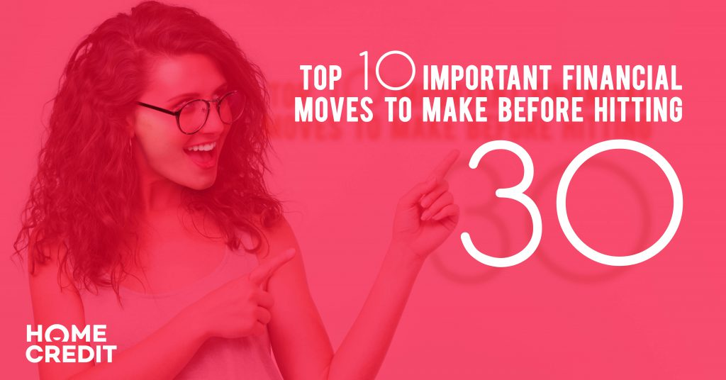 Top 10 Important Financial Moves to Make Before Hitting 30