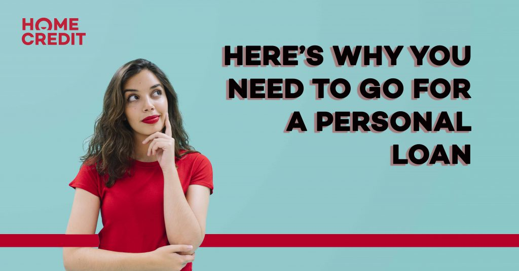 why you need to go for a Personal Loan