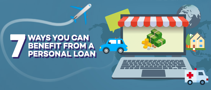 7 Ways You Can Benefit From a Personal Loan