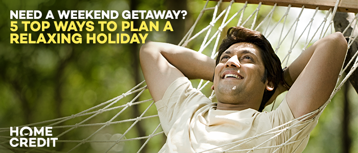 Need a weekend getaway? 5 top ways to plan a relaxing holiday