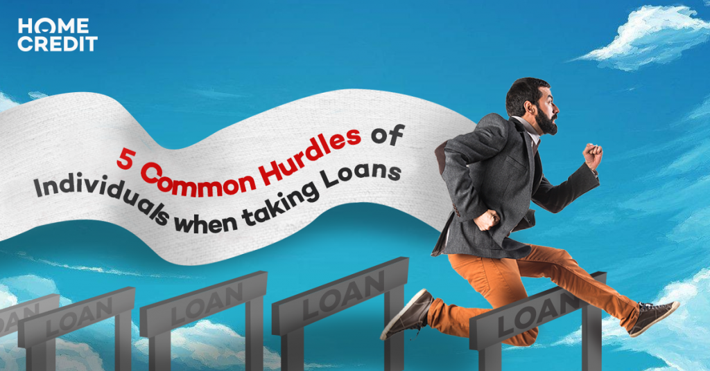 5 Common Hurdles of Individuals when Taking Loans