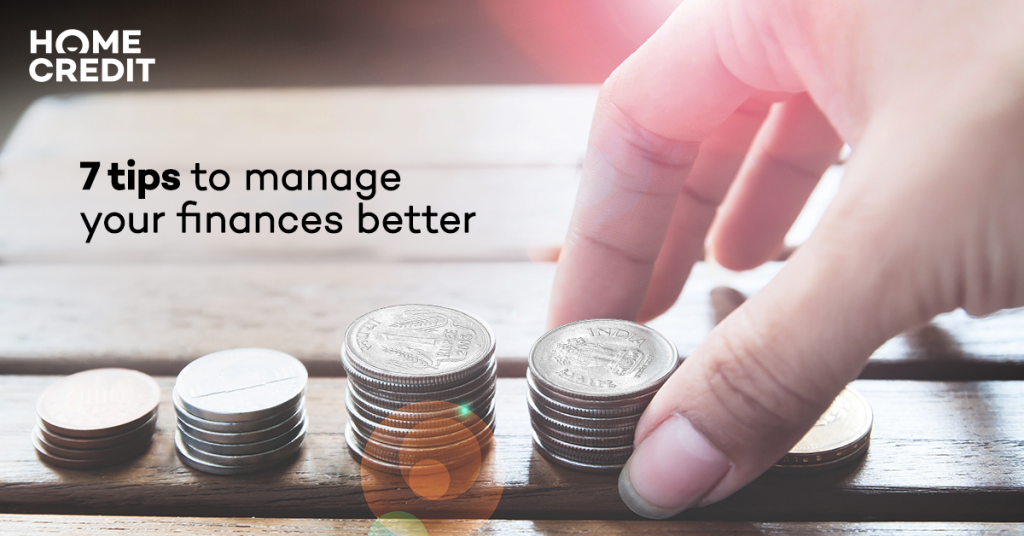 7 tips to manage your finances better