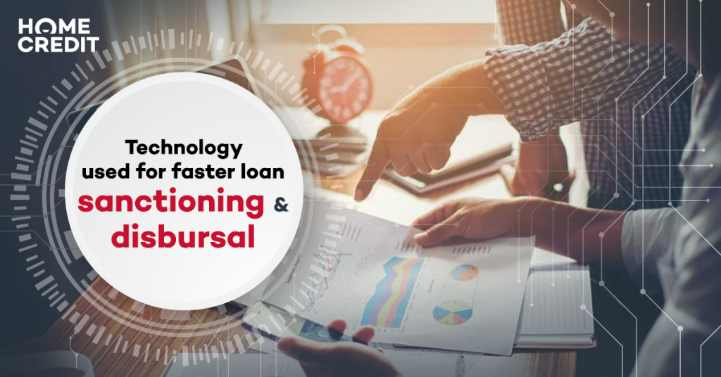 Technologies used for faster loan sanctioning and disbursal