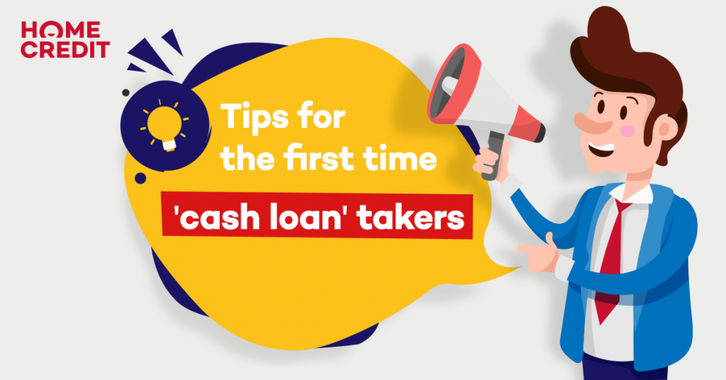 Tips for the first time 'Cash Loan' takers