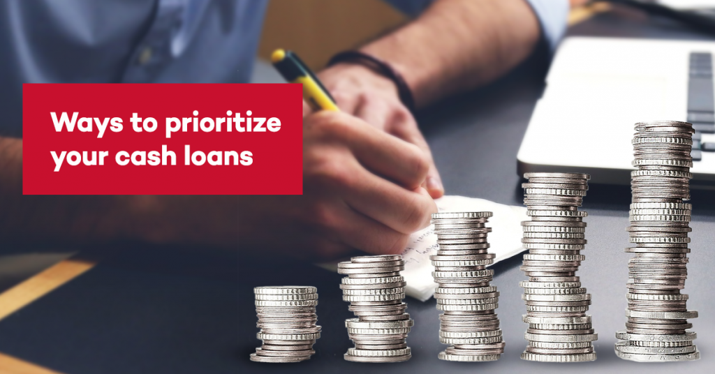 Ways to Prioritize your Cash Loan