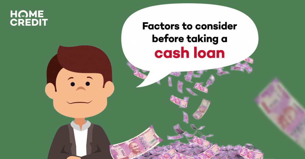 Factors to consider before taking a cash loan