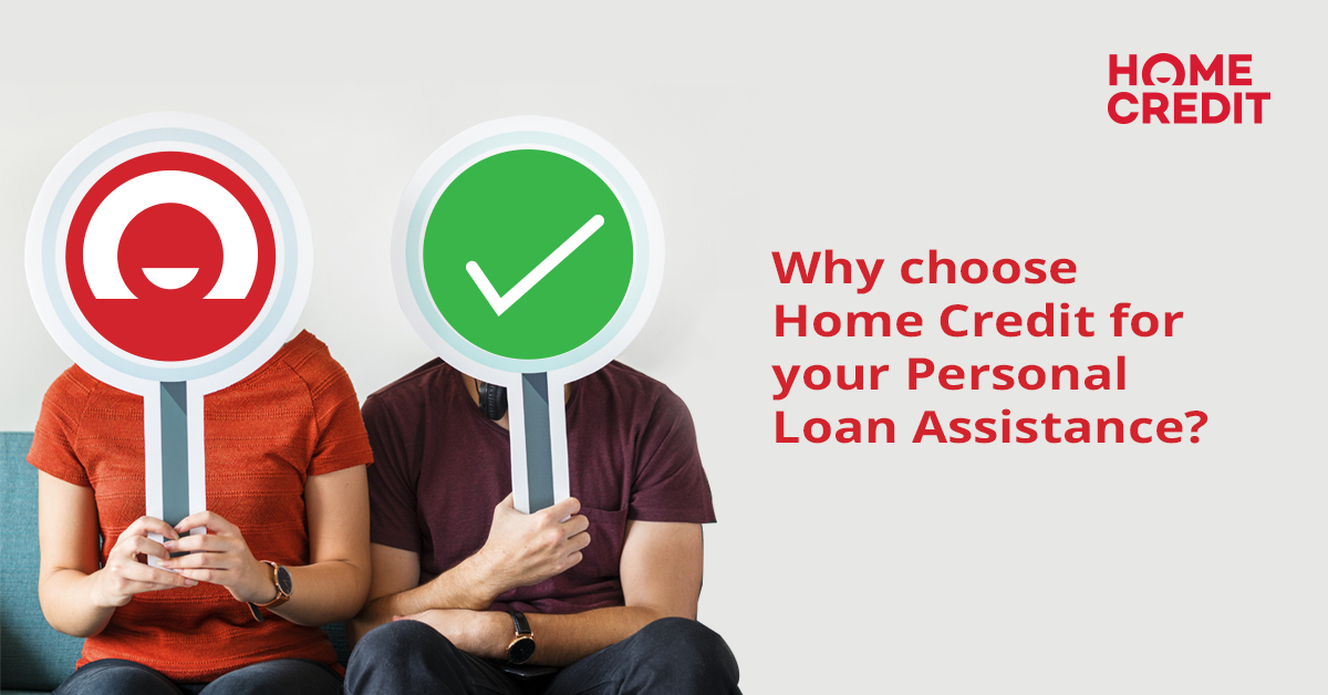 why choose home credit for your personal loan assistance home