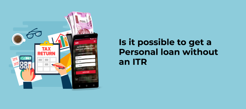 Is It Possible To Get Personal Loan Without An Itr Home Credit India
