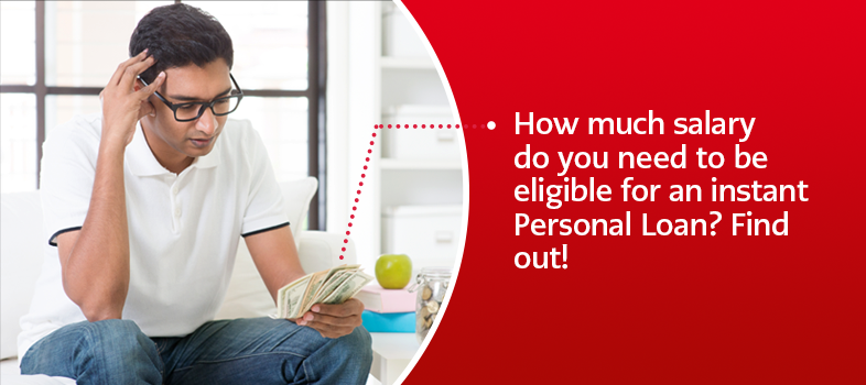How Much Salary Do You Need To Be Eligible For An Instant Personal Loan Home Credit India